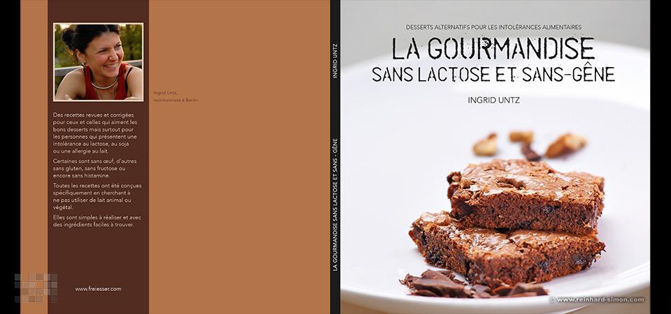 """Das Backbuch """"La Gourmandise - sans lactose et sans-gêne"""" von Ingrid Untz"""
